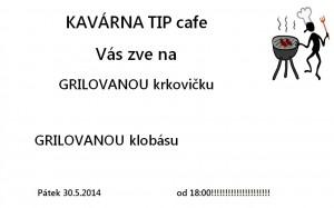 Grilování v tip cafe 30.5.2014